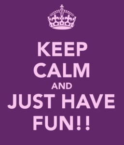 keep-calm-and-just-have-fun